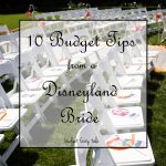 10 Budget Tips From a Real Disneyland Bride