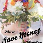 How to Save Money on Wedding Floral and Decor