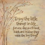 Monday Motivation – Enjoy the Little Things in Life
