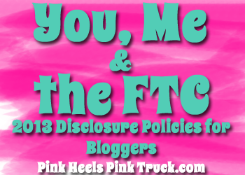 FTC Disclosure Guidelines: The Changes You Need To Know About by Pink Heels Pink Truck