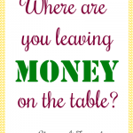 Where Are You Leaving Money on the Table?