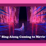 Frozen Sing-Along Coming to Movie Theaters