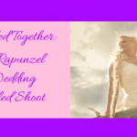 Tangled Together: Rapunzel Wedding Styled Shoot