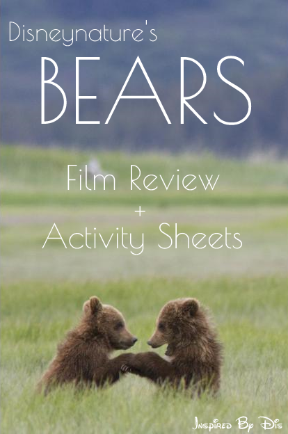 Disneynature's BEARS Review and Free Activity Sheets // Inspired By Dis