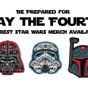May the Fourth be with You – The Best Star Wars Merch Available
