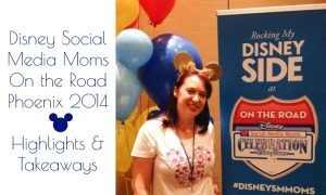 Disney Social Media Moms On the Road Phoenix Highlights and Takeaways