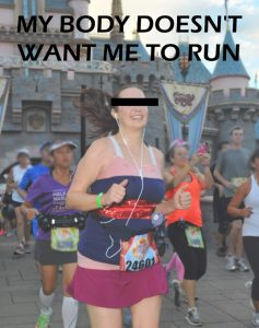My Body Doesn't Want Me to Run
