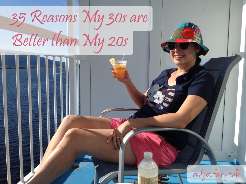 35 Reasons My 30s are Better than My 20s