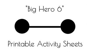 Big Hero 6 Printable Activity Sheets and Recipes