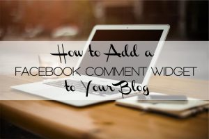 How to Add a Facebook Comment Widget to Your Blog Posts