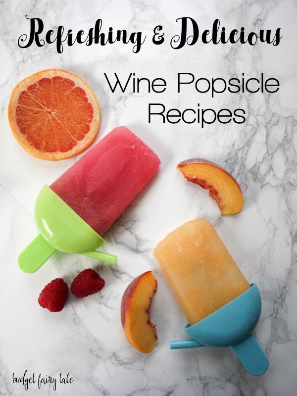 Refreshing and Delicious Wine Popsicle Recipes
