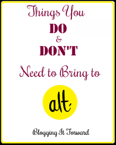 Things You Do and Don't Need to Bring to Alt Summit