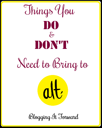 Things You Do and Don't Need to Bring to Alt Summit // Blogging It Forward