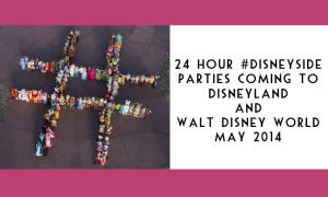 24 Hour Disney Side Party Coming to Disneyland and Walt Disney World