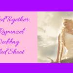 Tangled Together: Rapunzel Wedding Styled Shoot