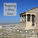 Revisiting Our Honeymoon – Athens, Greece