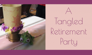"""A Tangled Retirement Party: """"I'm So Glad I Left My Tower"""""""
