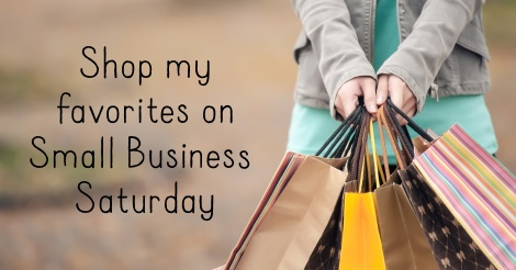 Small Business Saturday 2015: Shop My Favorites