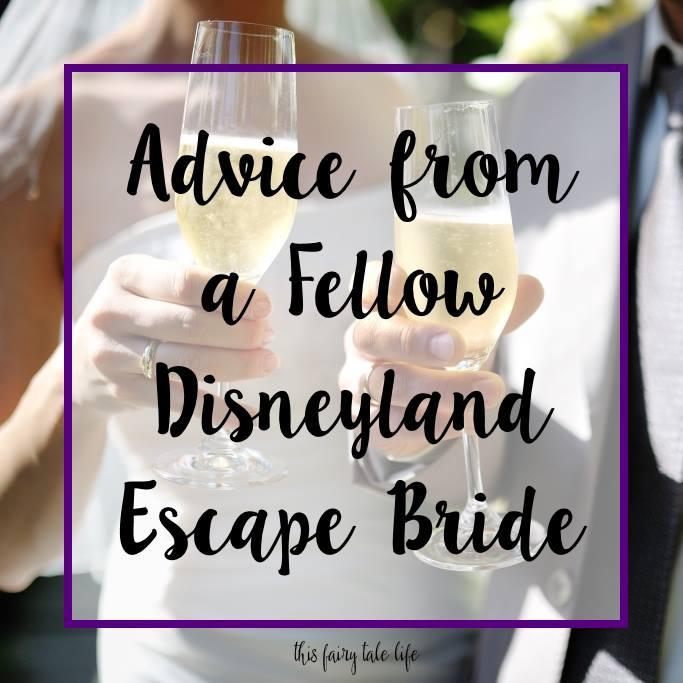 Advice to Fellow Disneyland Escape Brides