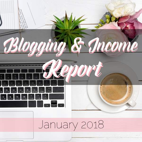 Blogging and Income Report - January 2018