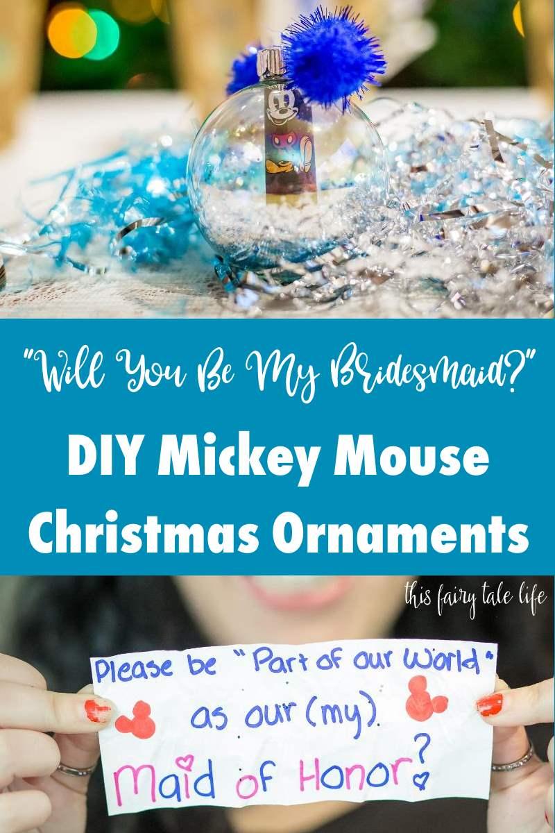"""Will You Be My Bridesmaid?"" DIY Mickey Christmas Ornaments"