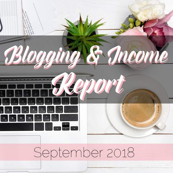 Blogging and Income Report - September 2018