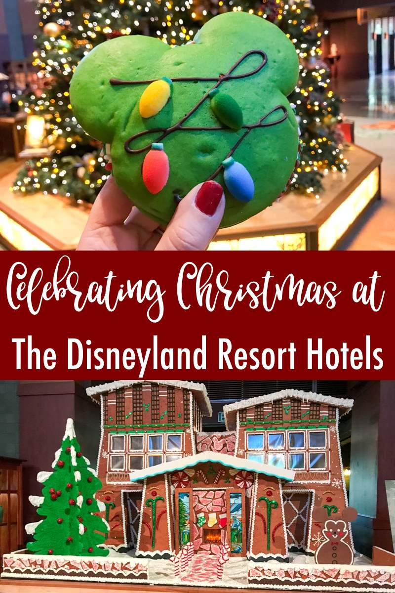 Celebrating Christmas at The Disneyland Resort Hotels and Downtown Disney