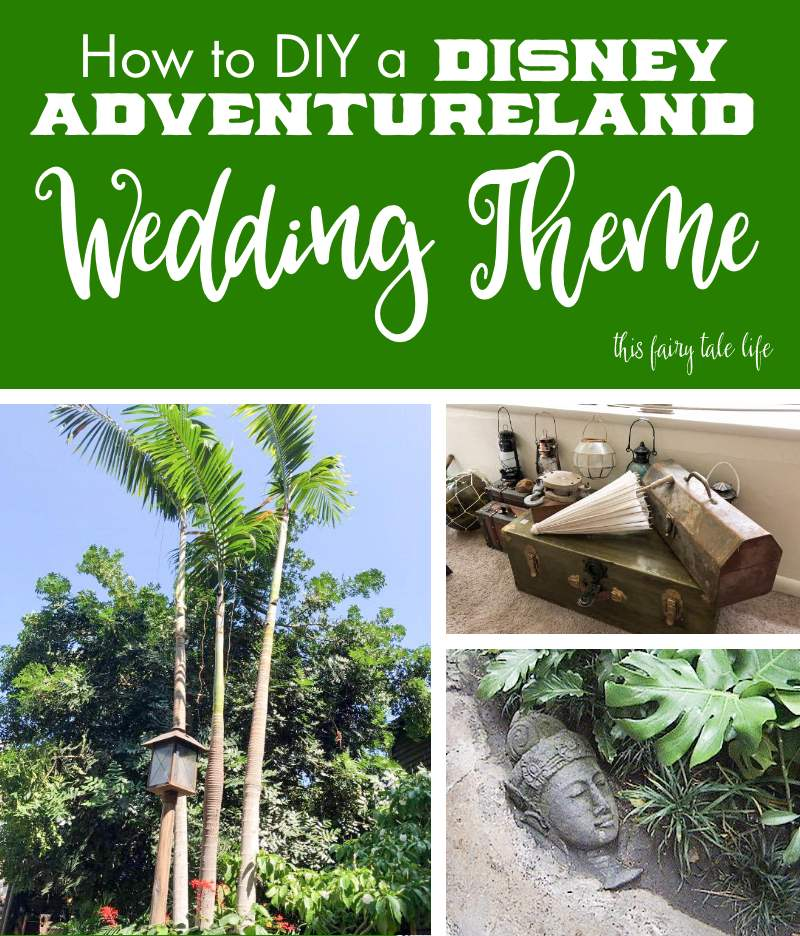 How to DIY a Disney Adventureland Wedding Theme