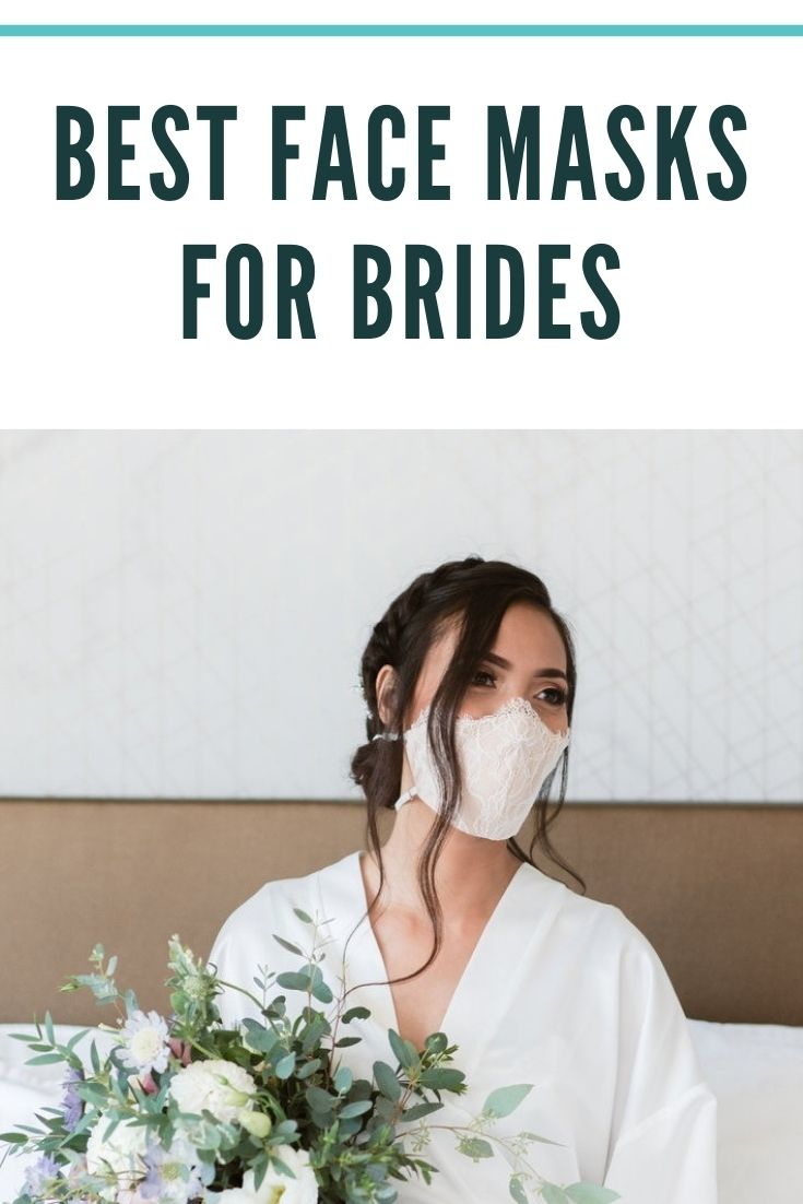 "Bride wearing face mask with text overlay, ""best face masks for brides"""
