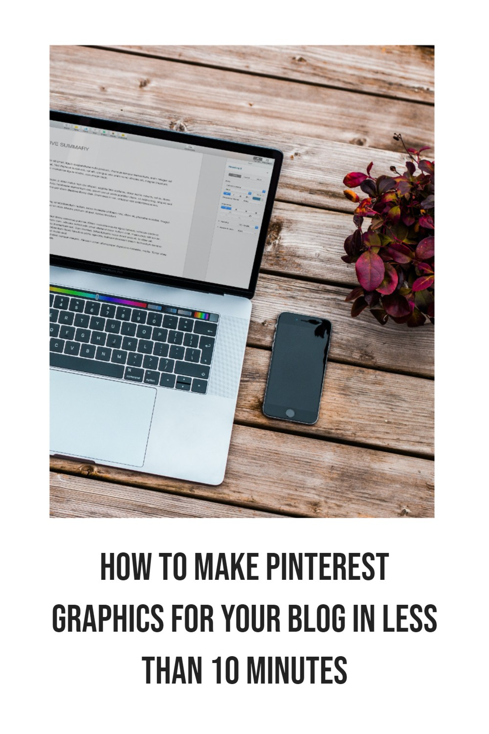 """Laptop and phone laying on table with text overlay """"How to make Pinterest Graphics for your blog in less than 10 minutes"""""""