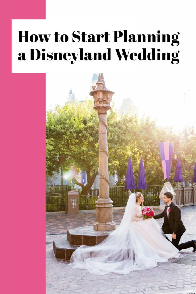 """Bride and Groom inside Disneyland with text overlay that reads """"How to start planning a disneyland wedding"""""""